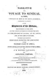 Narrative of a Voyage to Senegal in 1816: Comprising an Account of the Shipwreck of the Medusa ... : Illustr. with the Notes of M. Bredif, and Embellished with a Plan of the Raft and a Portr. of King Zaide