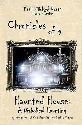 Chronicles of a Haunted House
