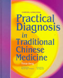 Practical Diagnosis in Traditional Chinese Medicine PDF