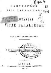 Plutarchi vitae parallelae: T. et C. Gracchus ; Demosthenes ; Cicero ; Artaxerxes ; Demetrius ; Antonius, Volume 8