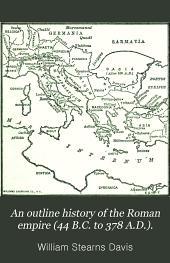 An outline history of the Roman empire (44 B.C. to 378 A.D.)