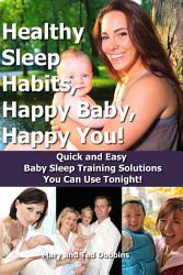Healthy Sleep Habits Happy Baby Happy You  Book PDF