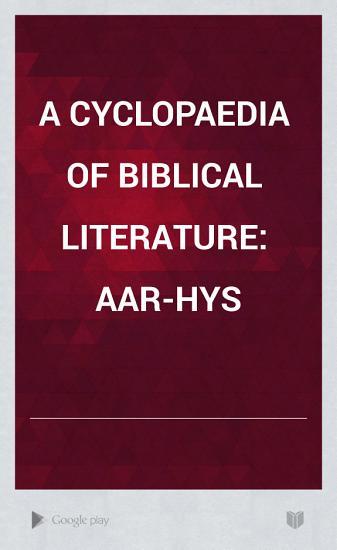 A Cyclopaedia of Biblical Literature  Aar Hys PDF