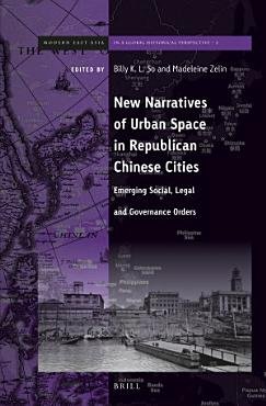 New Narratives of Urban Space in Republican Chinese Cities PDF