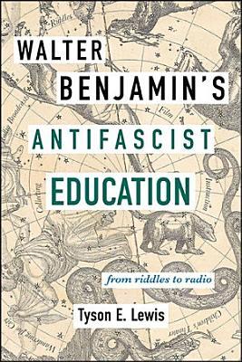 Walter Benjamin s Antifascist Education PDF