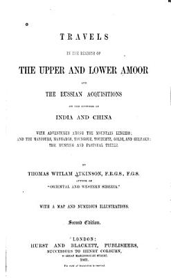 Travels in the Regions of the Upper and Lower Amoor PDF