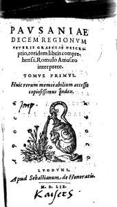 Decem regionum veteris Graeciae descriptio, totidem libris comprehensa. Romulo Amasaeo interprete