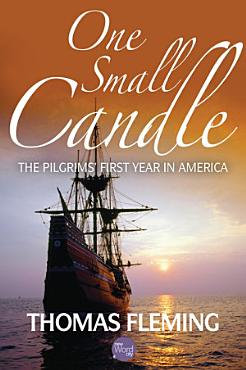 One Small Candle  The Pilgrims    First Year in America PDF