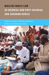 Muslim Family Law In Sub Saharan Africa Book PDF