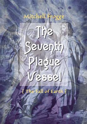 The Seventh Plague Vessel