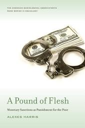 A Pound of Flesh: Monetary Sanctions as Punishment for the Poor