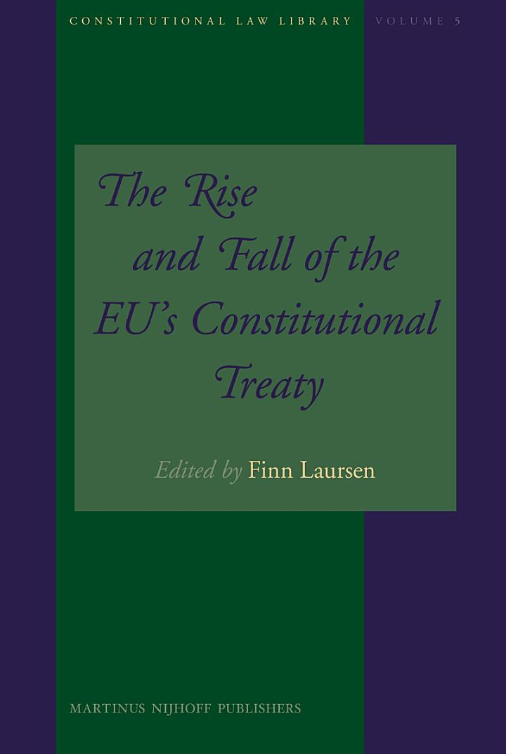 The Rise and Fall of the EU's Constitutional Treaty