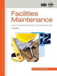 Residential Construction Academy  Facilities Maintenance  Maintaining  Repairing  and Remodeling PDF