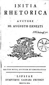Initia rhetorica auctore Io. Augusto Ernesti