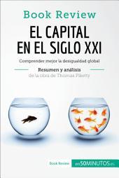 El capital en el siglo XXI de Thomas Piketty (Análisis de la obra): Comprender mejor la desigualdad global