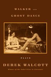 Walker and The Ghost Dance: Plays