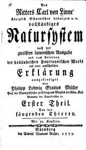Des Ritters Carl von Linné vollständiges Natursystem: Th. Von den säugenden Thieren