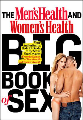 The Men s Health and Women s Health Big Book of Sex PDF