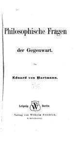 Philosophische Fragen der Gegenwart