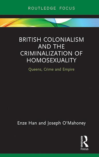 British Colonialism and the Criminalization of Homosexuality PDF