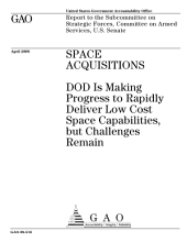 Space Acquisitions: DoD Is Making Progress to Rapidly Deliver Low Cost Space Capabilities, But Challenges Remain