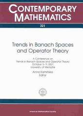 Trends in Banach Spaces and Operator Theory: A Conference on Trends in Banach Spaces and Operator Theory, October 5-9, 2001, University of Memphis