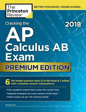 Cracking the AP Calculus AB Exam 2018  Premium Edition