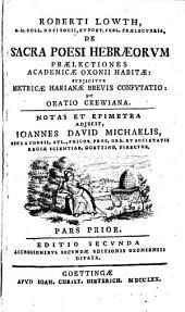 De sacra poesi Hebraeorum: praelectiones academicae Oxonii habitae, subjicitur Metricae Harianae brevis confutatio et oratio Crewiana