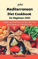 Perfect Mediterranean Diet Cookbook for Beginners 2021
