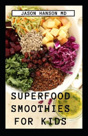 Superfood Smoothies for Kids