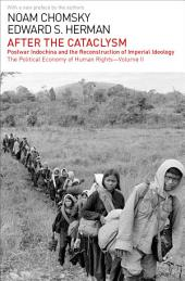 After the Cataclysm: The Political Economy of Human Rights:, Volume 2