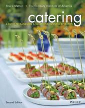 Catering: A Guide to Managing a Successful Business Operation, 2nd Edition: Edition 2