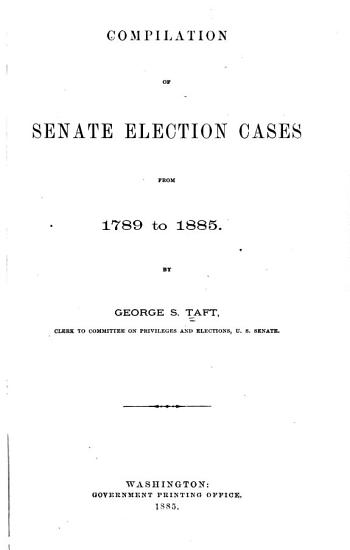 Compilation of Senate Election Cases from 1789 to 1885 PDF