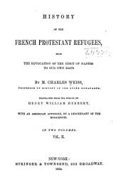 History of the French Protestant Refugees, from the Revocation of the Edict of Nantes to Our Own Days: Volume 2
