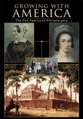 Growing With America: The Fox Family of Philadelphia