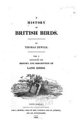 Containing the history and description of land birds