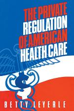 The Private Regulation of American Health Care