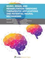 Music  Brain  and Rehabilitation  Emerging Therapeutic Applications and Potential Neural Mechanisms PDF