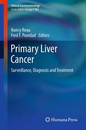 Primary Liver Cancer: Surveillance, Diagnosis and Treatment