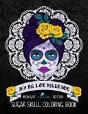 Dia de Los Muertos Sugar Skull Coloring Book  Midnight Edition PDF
