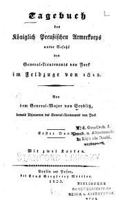 Tagebuch des Königlich preussischen Armeekorps unter Befehl des General-Lieutenants von York im Feldzuge von 1812