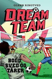 Dreamteam 8 - Bold, sved og tårer