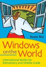 Windows on the World: International Books for Elementary and Middle Grade Readers