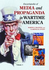 Encyclopedia of Media and Propaganda in Wartime America PDF