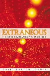 Extraneous: The Word Foundation A-Fact-Oid-God