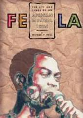 FELA: The Life & Times of an African Musical Icon
