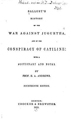 Sallust s History of the War Against Jugurtha  and of the Conspiracy of Cataline PDF