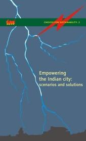 Empowering the Indian City: Scenarios and Solutions