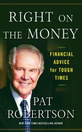 Right on the Money: Financial Advice for Tough Times.