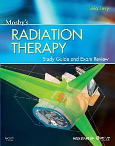 Mosby   s Radiation Therapy Study Guide and Exam Review   E Book PDF